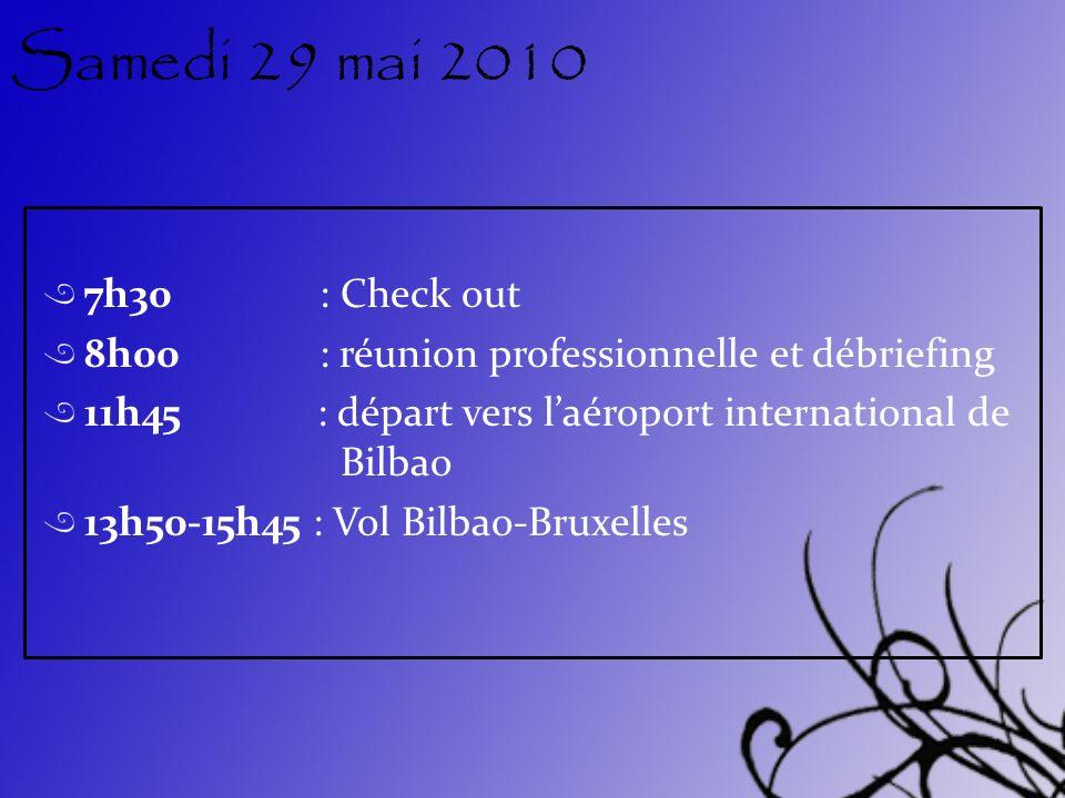 Samedi 29 mai 2010 7h30 : Check out. 8h00 : réunion professionnelle et débriefing.