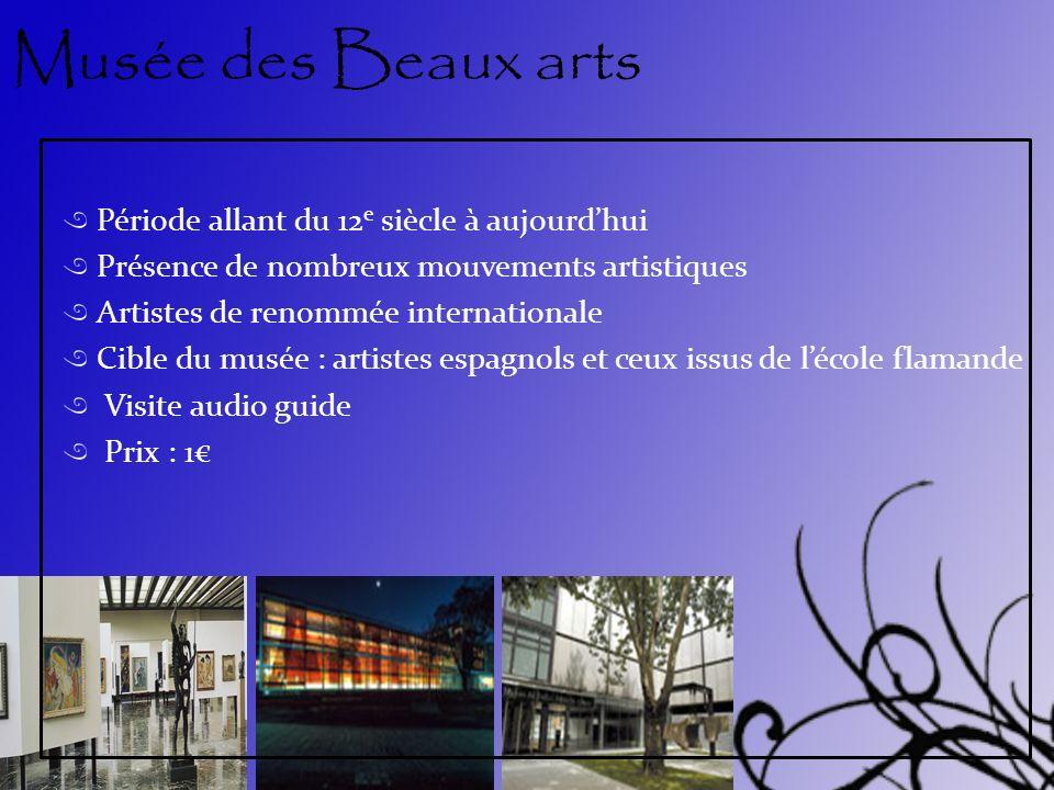 Musée des Beaux arts Période allant du 12e siècle à aujourd'hui