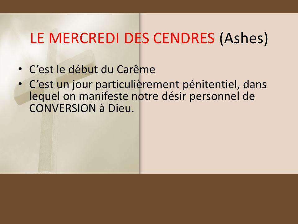 LE MERCREDI DES CENDRES (Ashes)