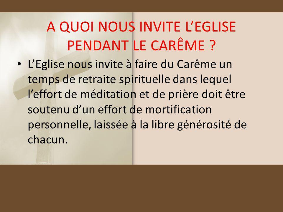 A QUOI NOUS INVITE L'EGLISE PENDANT LE CARÊME