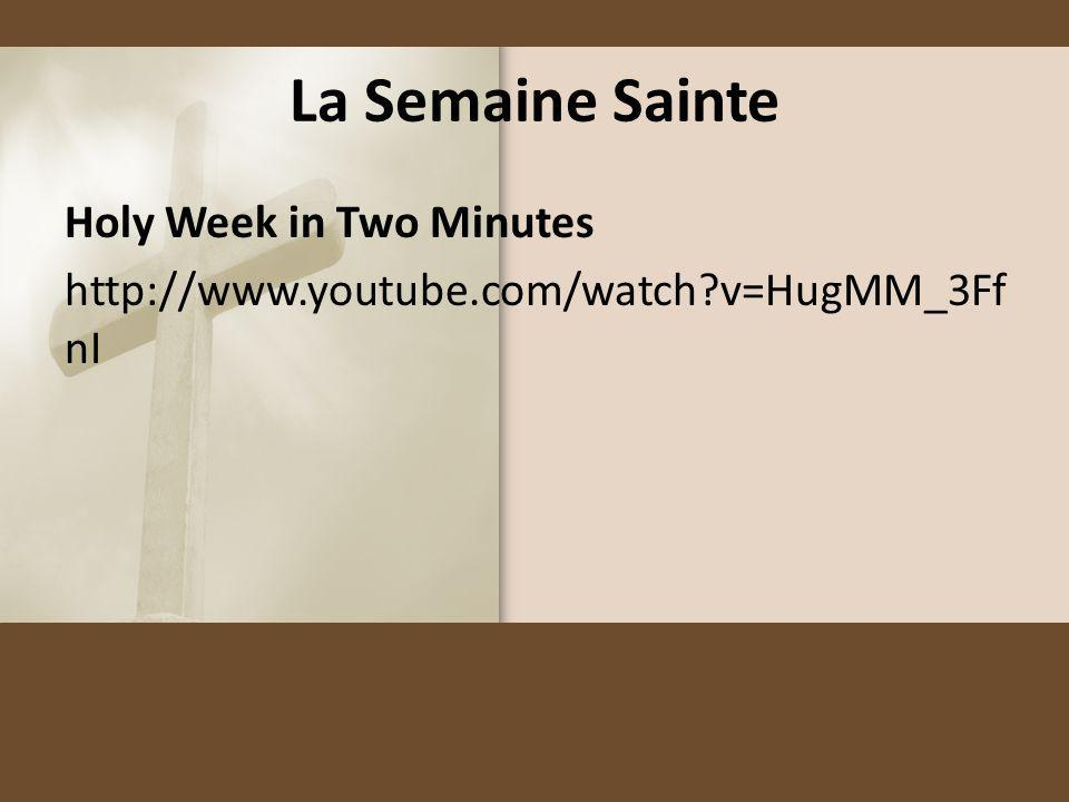 La Semaine Sainte Holy Week in Two Minutes http://www.youtube.com/watch v=HugMM_3FfnI