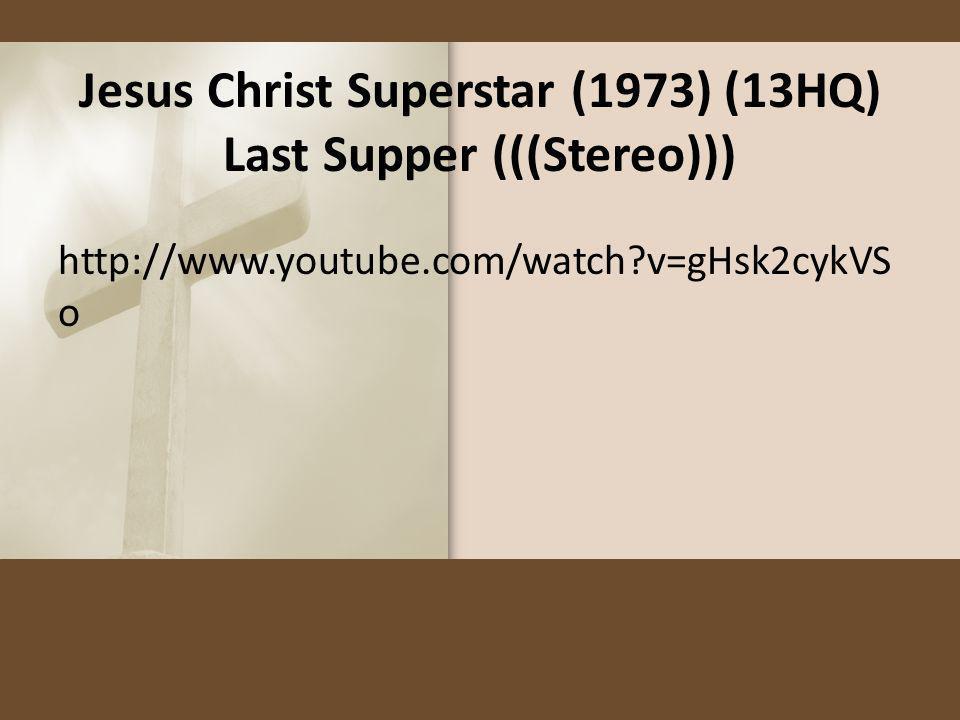Jesus Christ Superstar (1973) (13HQ) Last Supper (((Stereo)))