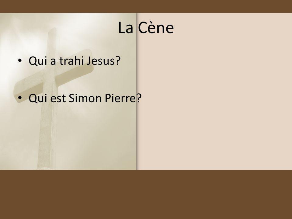 La Cène Qui a trahi Jesus Qui est Simon Pierre