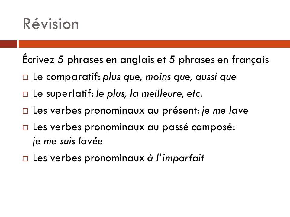 Révision Écrivez 5 phrases en anglais et 5 phrases en français