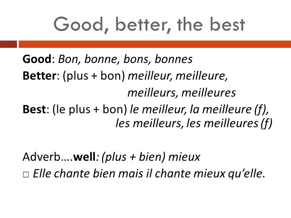 Good, better, the best Good: Bon, bonne, bons, bonnes