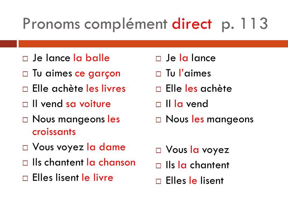 Pronoms complément direct p. 113