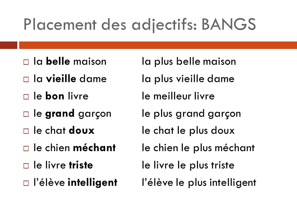 Placement des adjectifs: BANGS