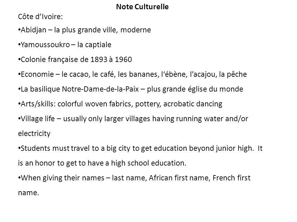 Note Culturelle Côte d'Ivoire: Abidjan – la plus grande ville, moderne. Yamoussoukro – la captiale.