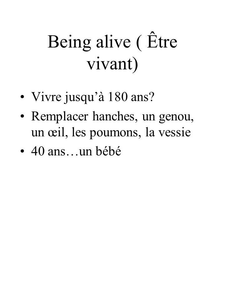Being alive ( Être vivant)