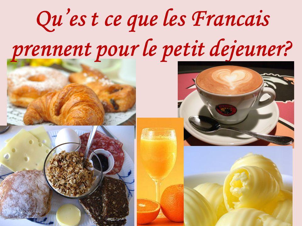 Qu'es t ce que les Francais prennent pour le petit dejeuner