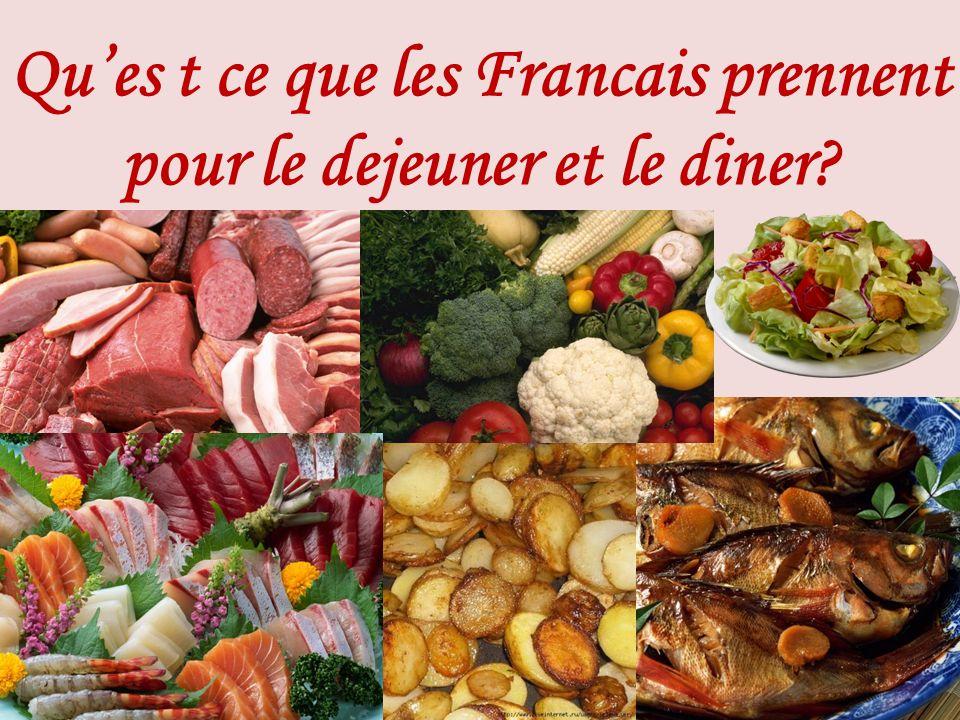 Qu'es t ce que les Francais prennent pour le dejeuner et le diner