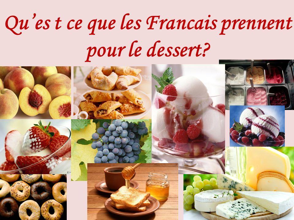 Qu'es t ce que les Francais prennent pour le dessert