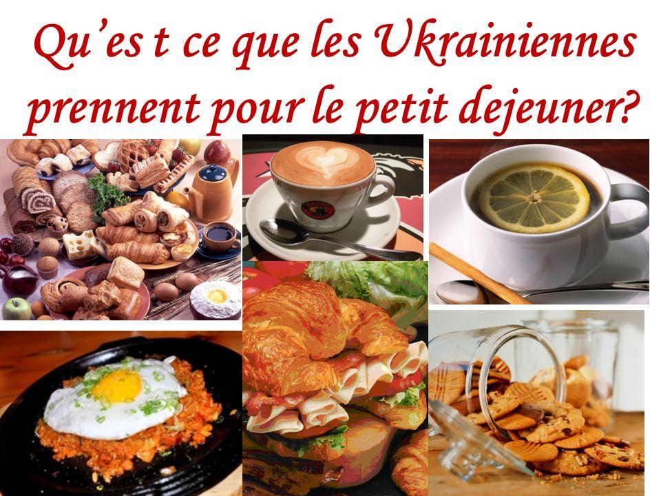 Qu'es t ce que les Ukrainiennes prennent pour le petit dejeuner