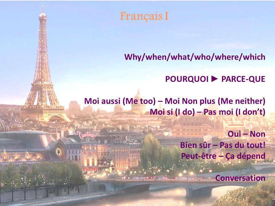Français I Why/when/what/who/where/which POURQUOI ► PARCE-QUE
