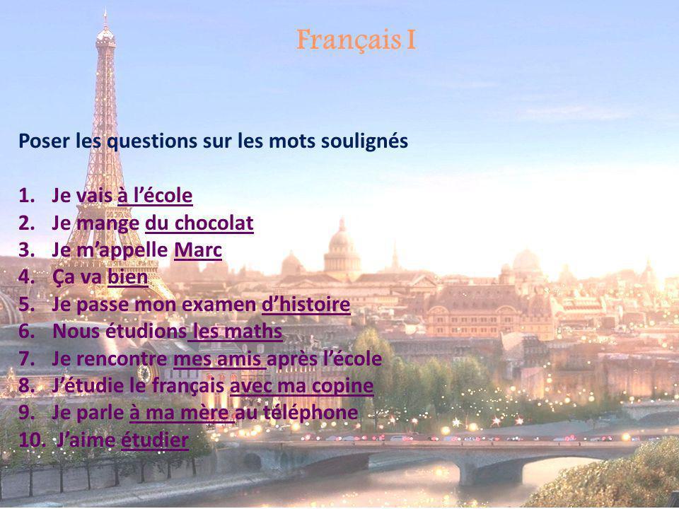 Français I Poser les questions sur les mots soulignés