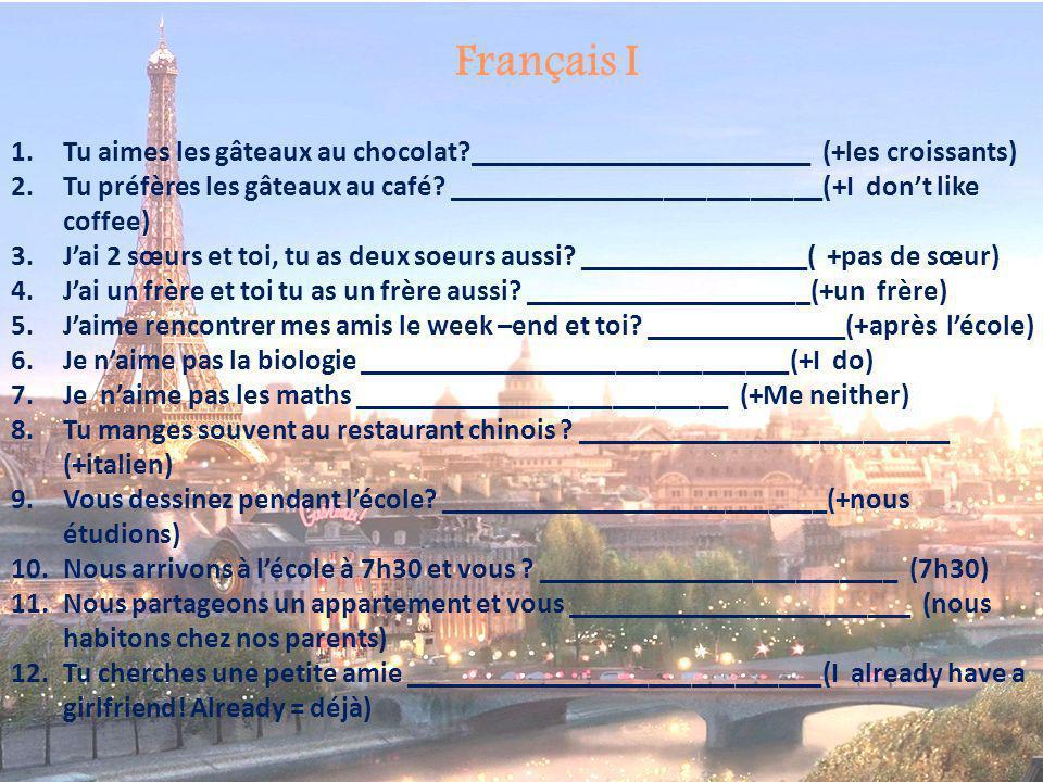 Français I Tu aimes les gâteaux au chocolat ________________________ (+les croissants)
