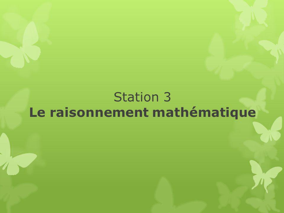 Station 3 Le raisonnement mathématique