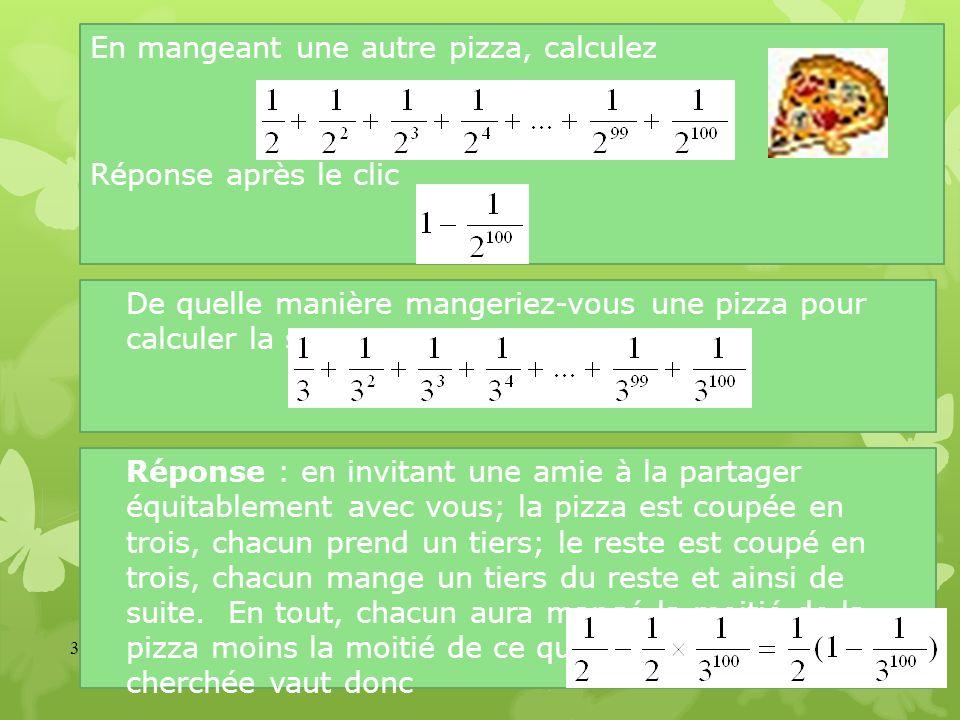 En mangeant une autre pizza, calculez