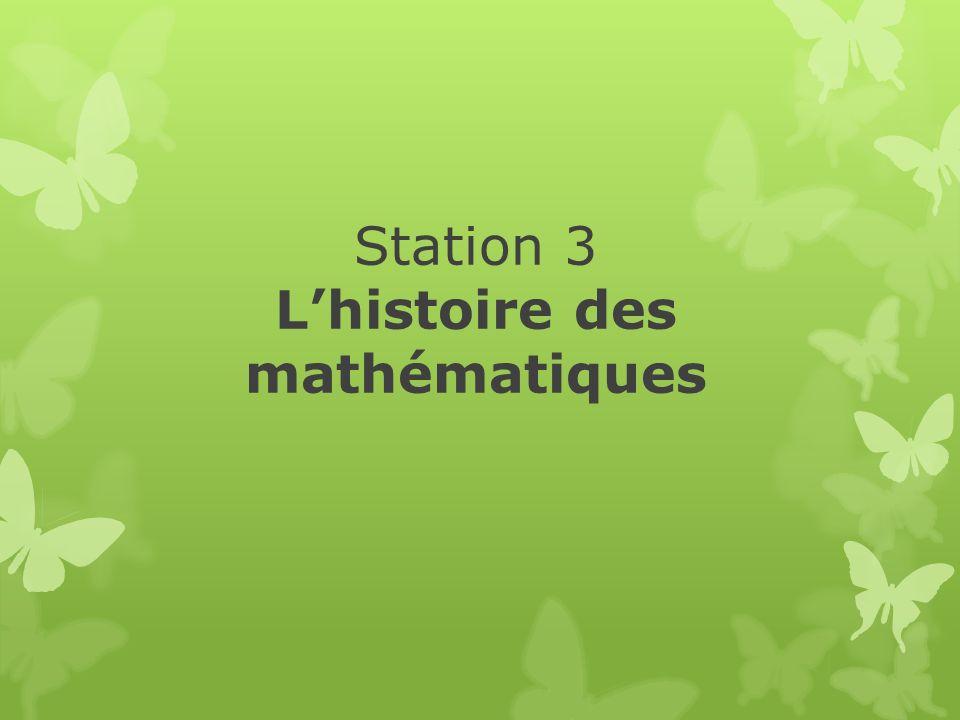 Station 3 L'histoire des mathématiques