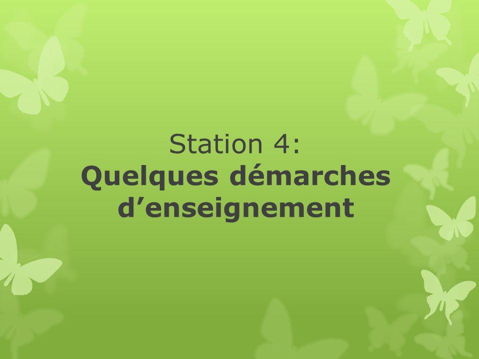 Station 4: Quelques démarches d'enseignement