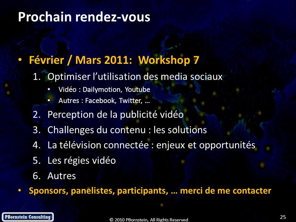 Prochain rendez-vous Février / Mars 2011: Workshop 7