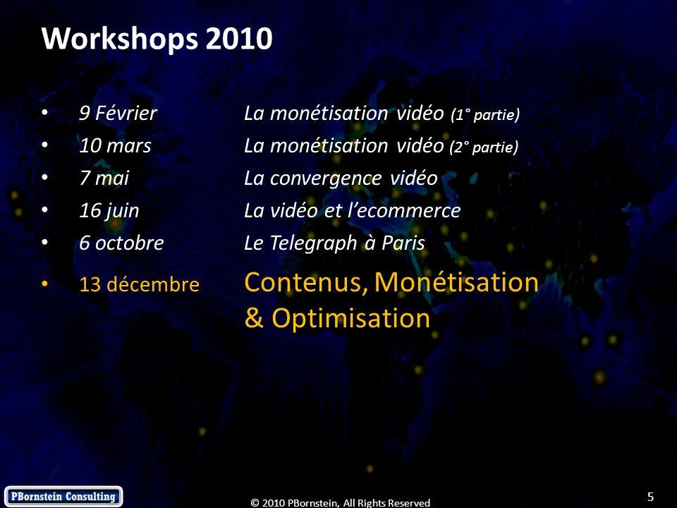 Workshops 2010 9 Février La monétisation vidéo (1° partie)
