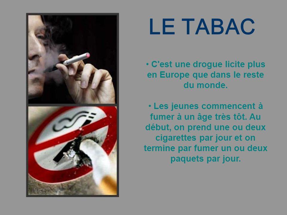 C est une drogue licite plus en Europe que dans le reste du monde.