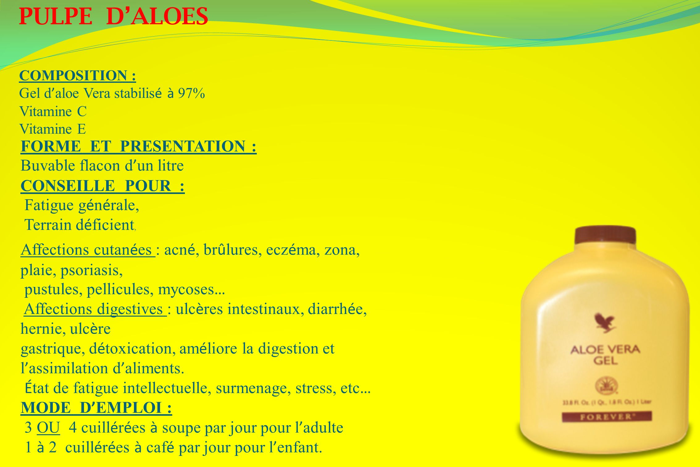 PULPE D'ALOES FORME ET PRESENTATION : Buvable flacon d'un litre