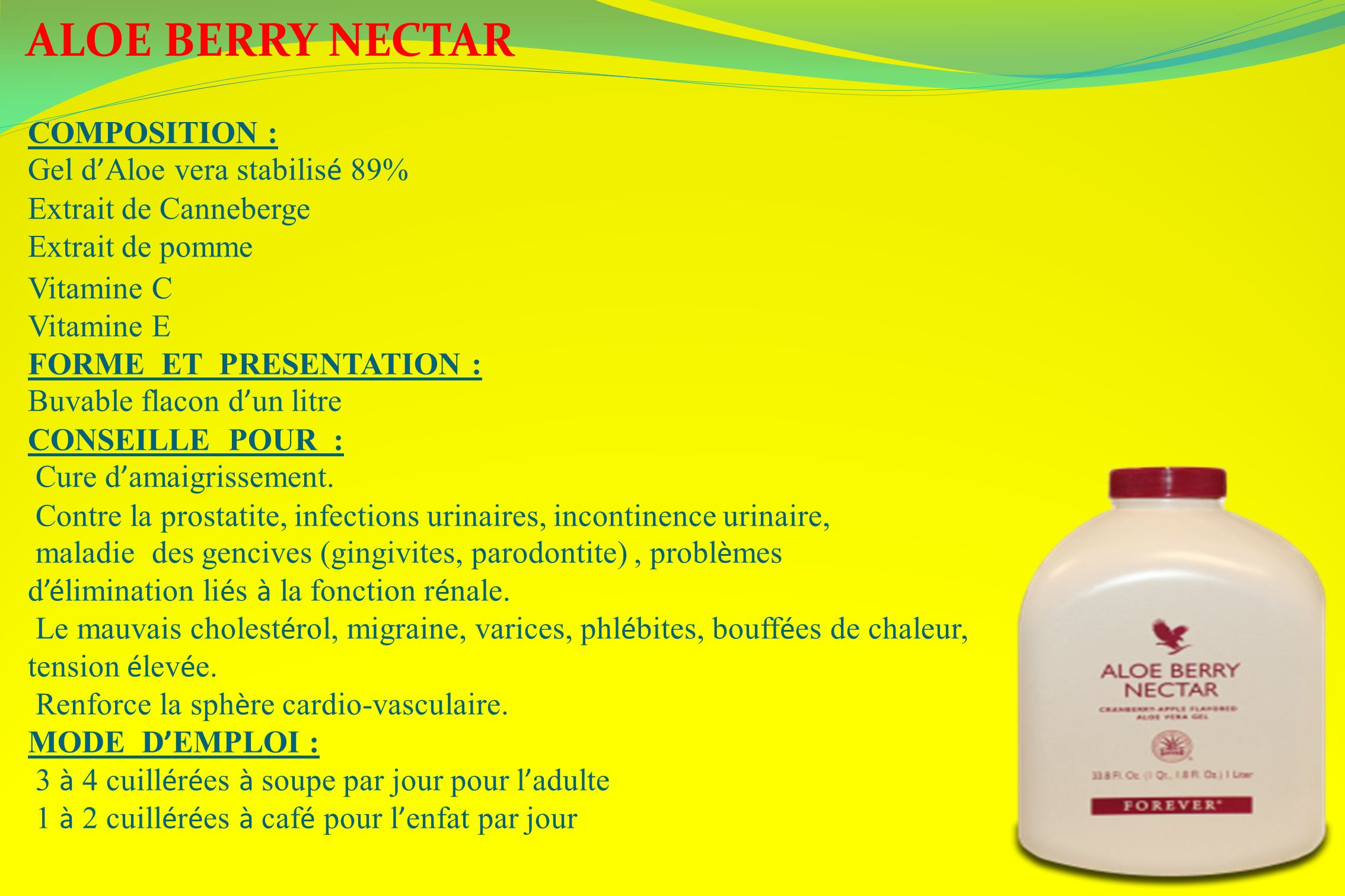 ALOE BERRY NECTAR COMPOSITION : Gel d'Aloe vera stabilisé 89%