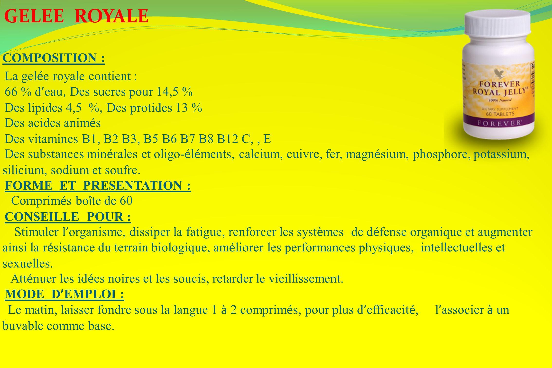 GELEE ROYALE COMPOSITION : La gelée royale contient :