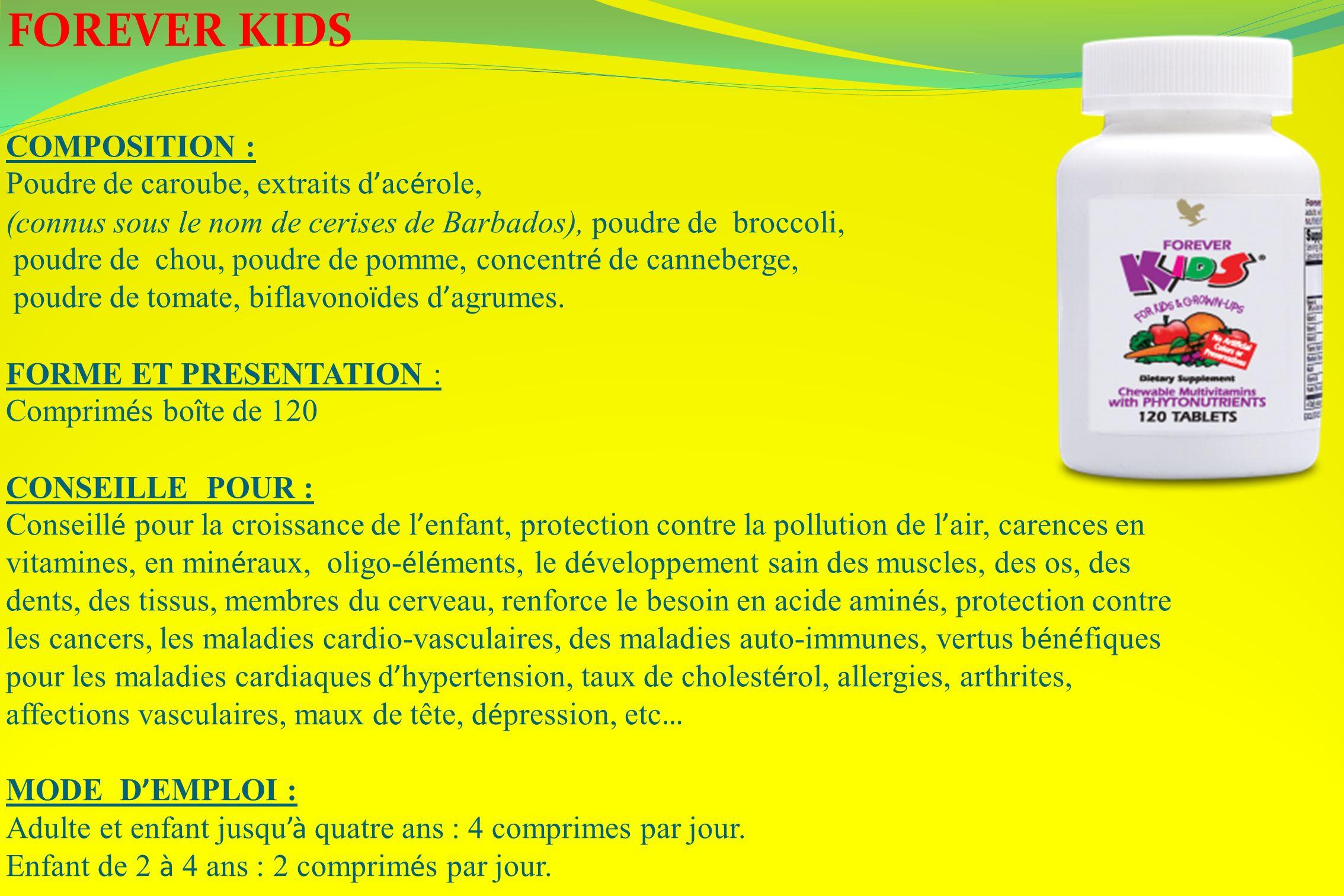 FOREVER KIDS COMPOSITION : Poudre de caroube, extraits d'acérole,
