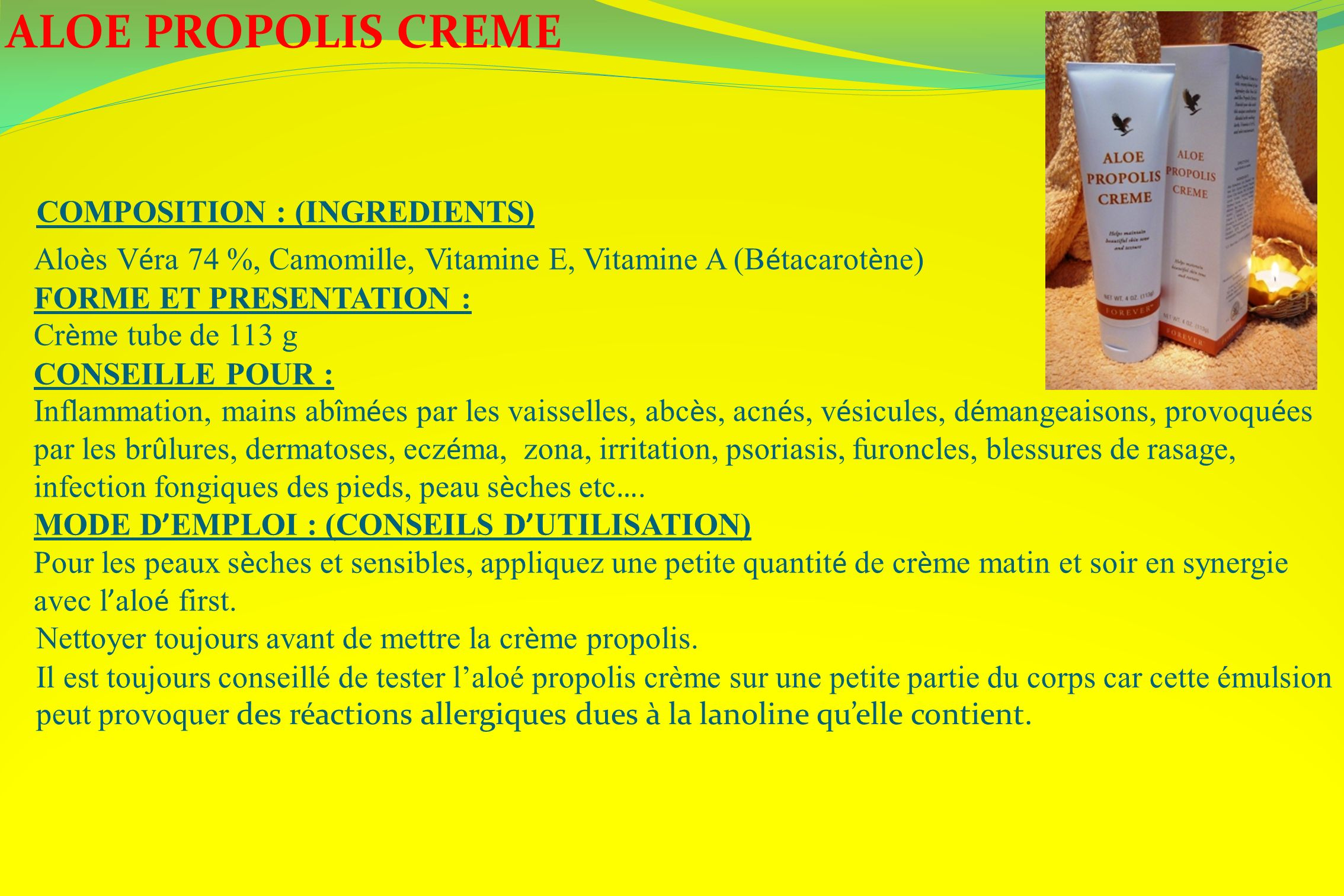 ALOE PROPOLIS CREME COMPOSITION : (INGREDIENTS)