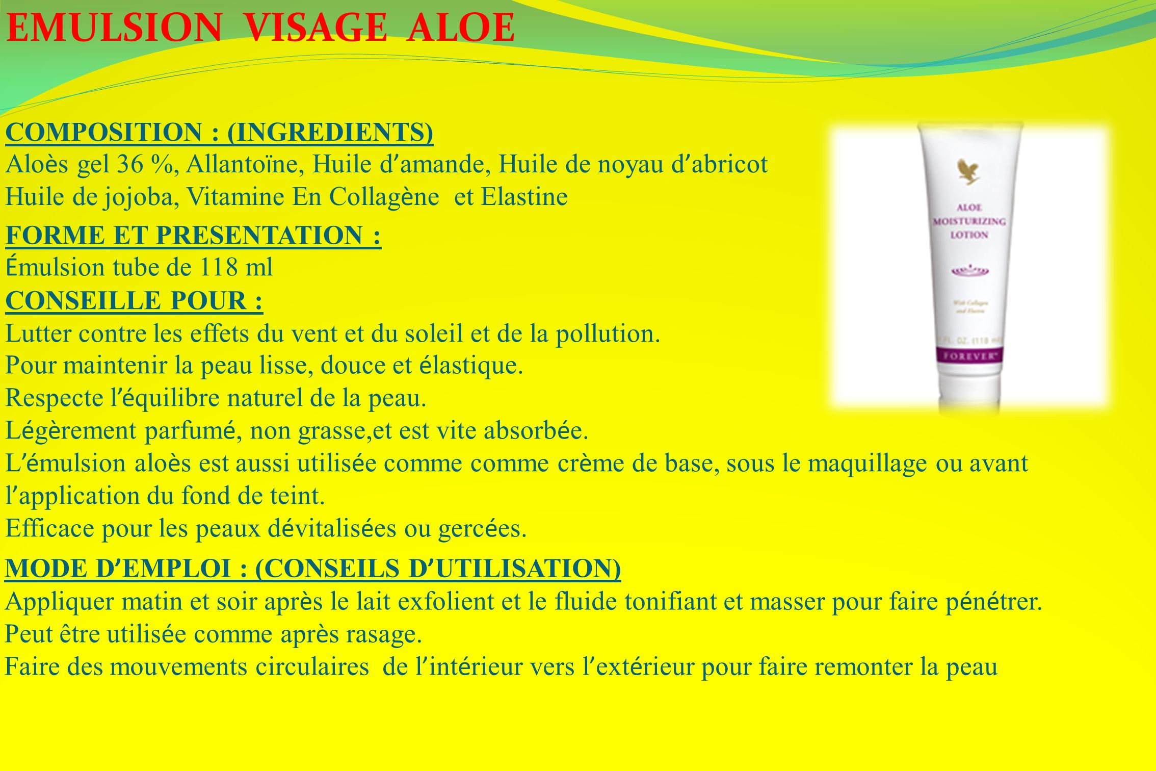 EMULSION VISAGE ALOE COMPOSITION : (INGREDIENTS)