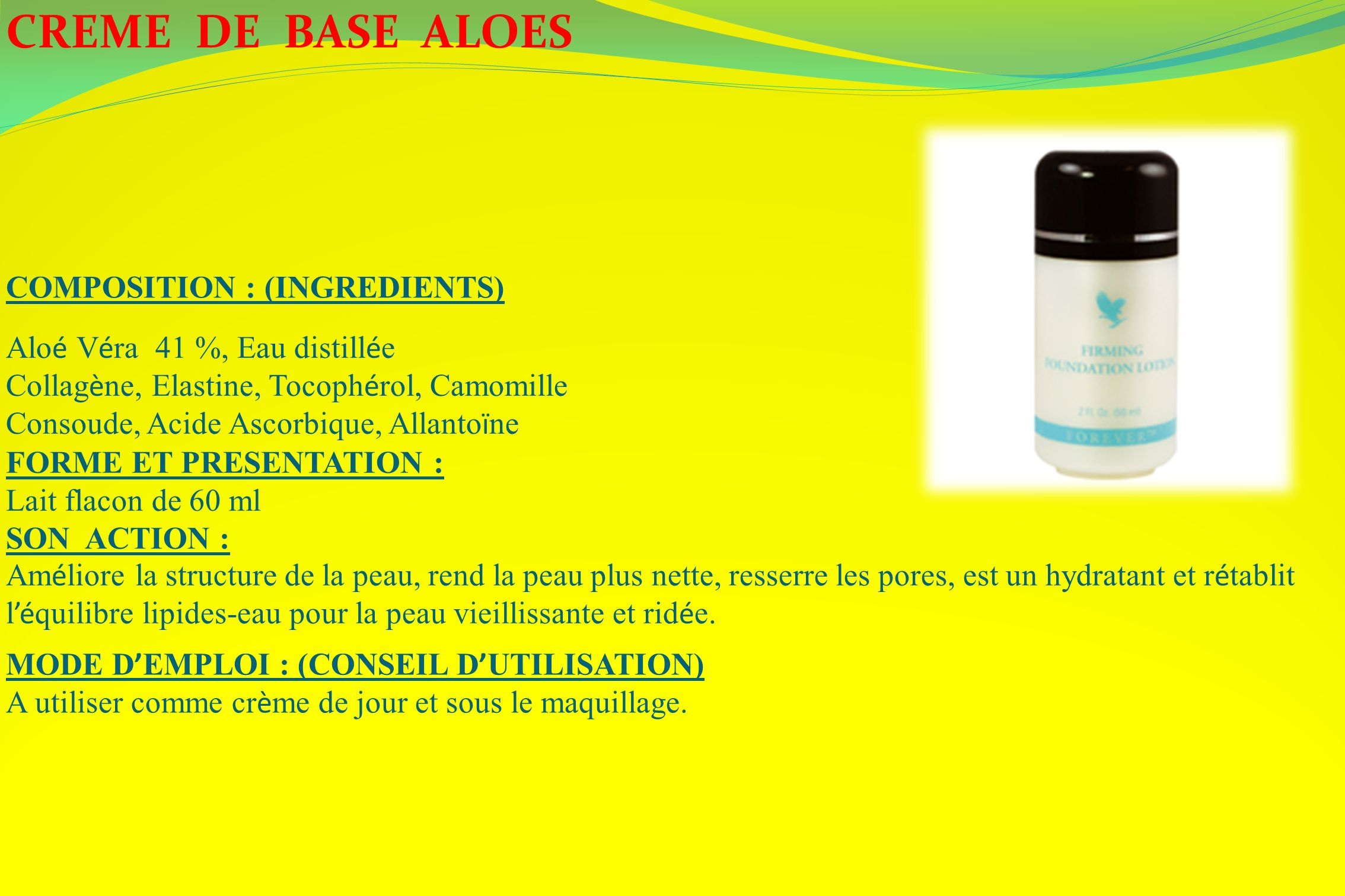 CREME DE BASE ALOES COMPOSITION : (INGREDIENTS)