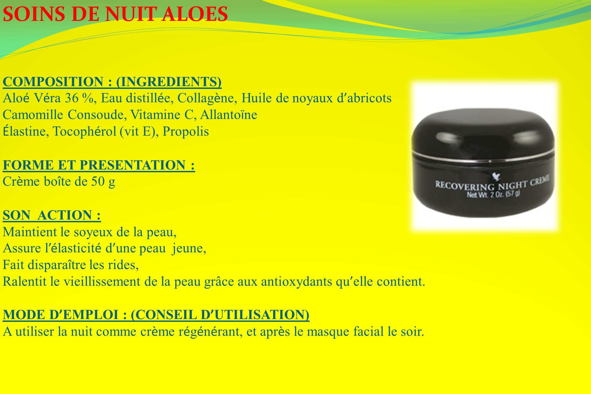SOINS DE NUIT ALOES COMPOSITION : (INGREDIENTS)