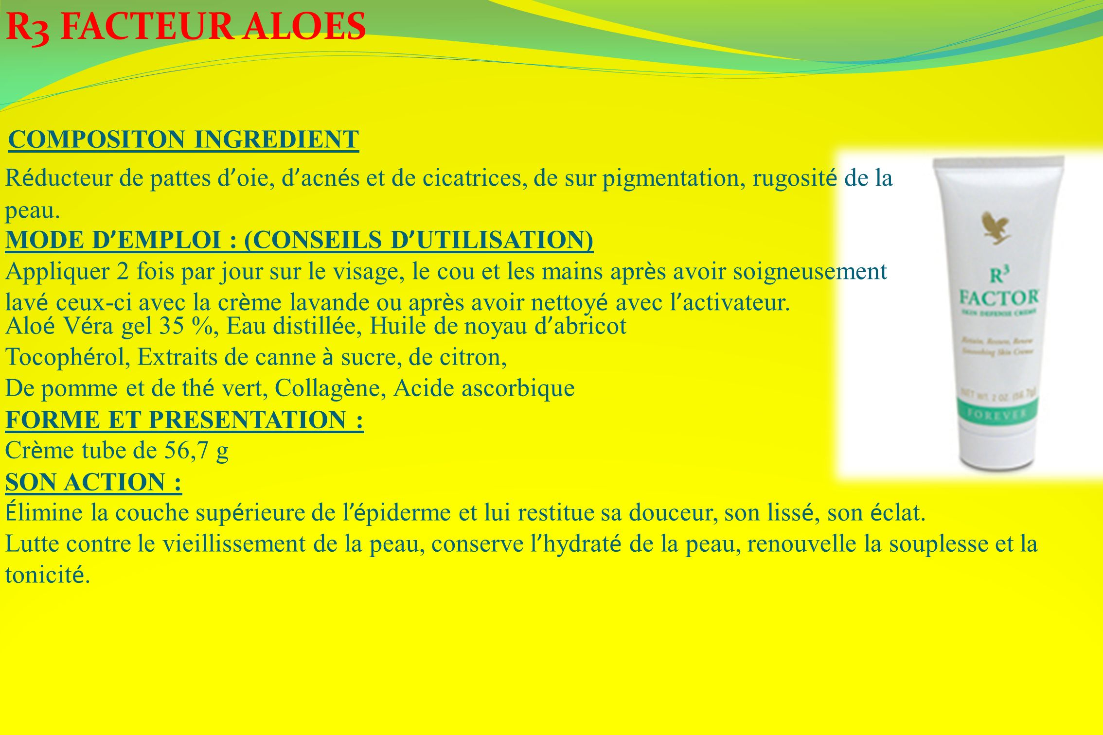 R3 FACTEUR ALOES COMPOSITON INGREDIENT