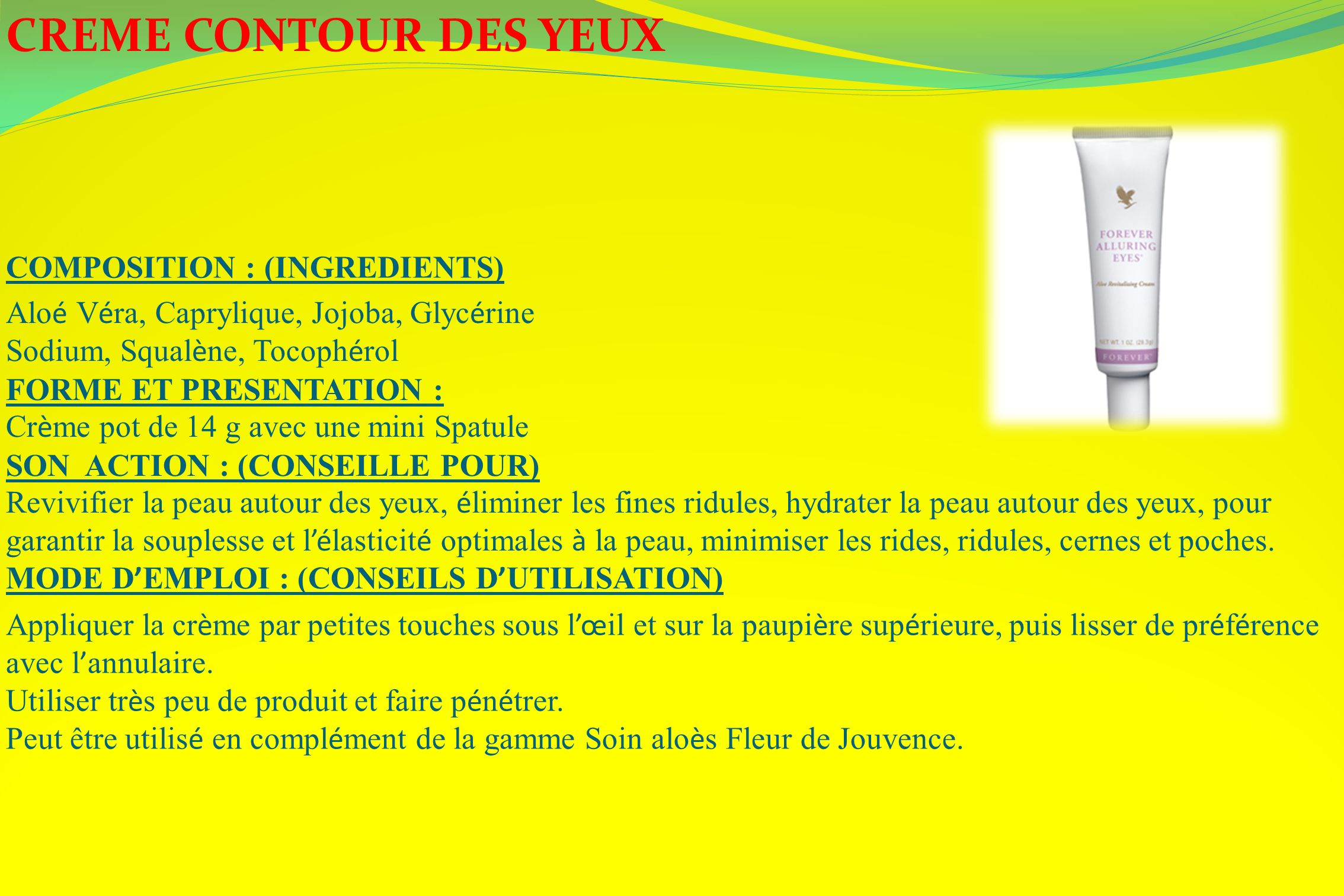 CREME CONTOUR DES YEUX COMPOSITION : (INGREDIENTS)