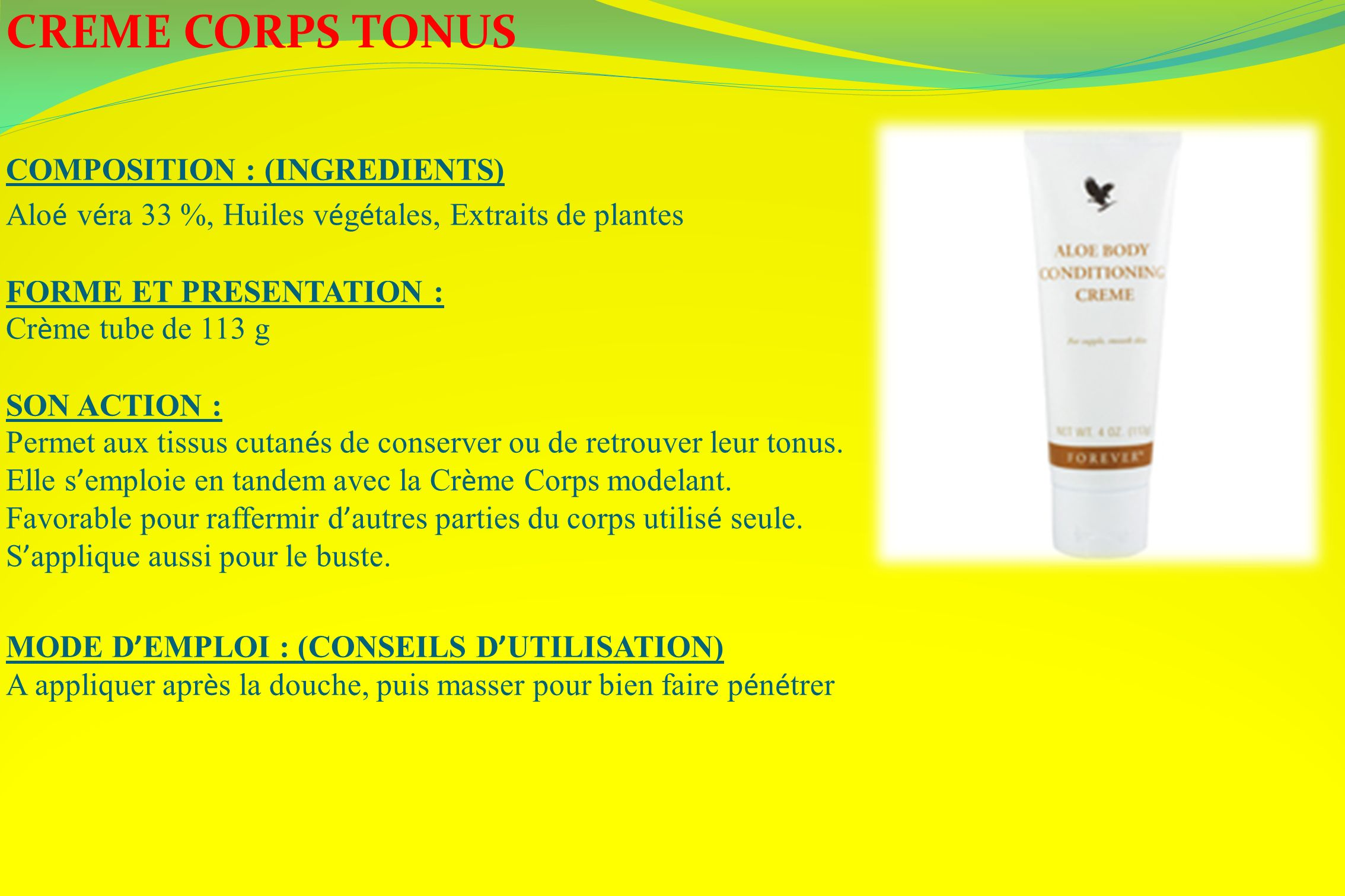 CREME CORPS TONUS COMPOSITION : (INGREDIENTS)