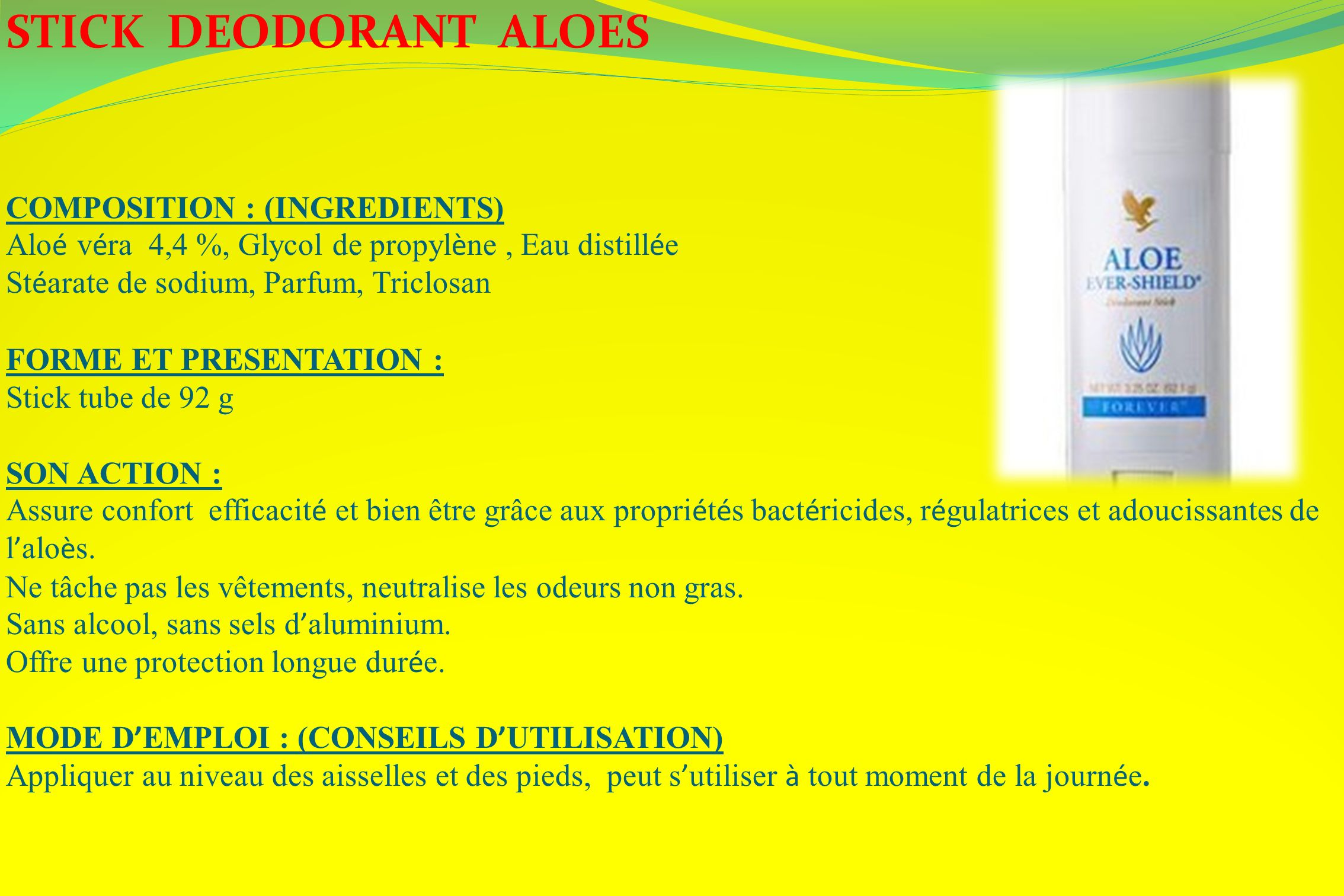 STICK DEODORANT ALOES COMPOSITION : (INGREDIENTS)