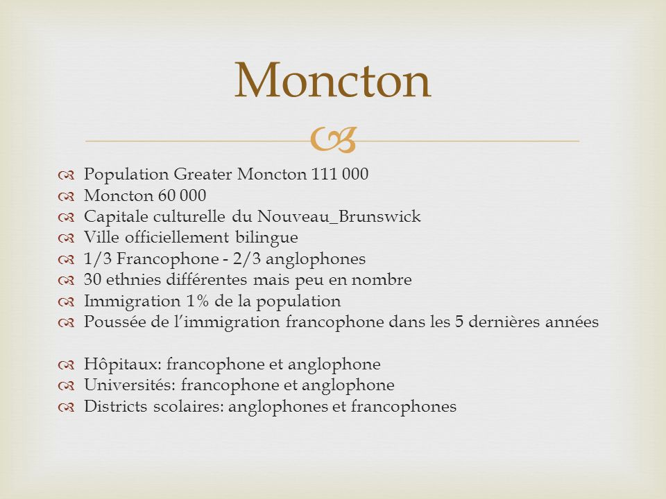 Moncton Population Greater Moncton 111 000 Moncton 60 000