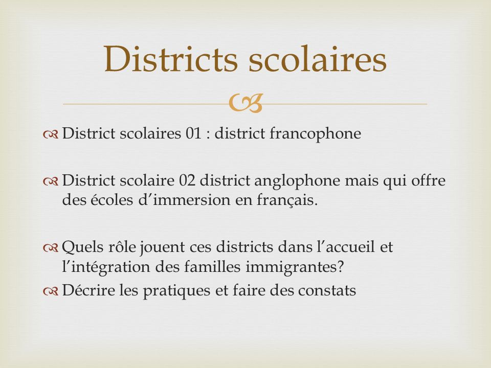 Districts scolaires District scolaires 01 : district francophone