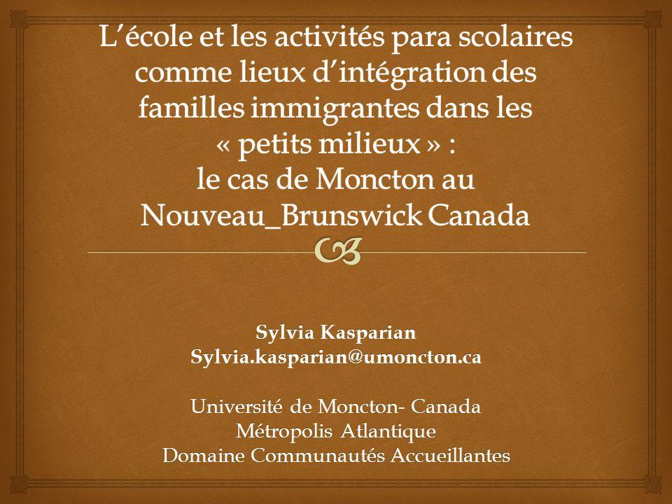 L'école et les activités para scolaires comme lieux d'intégration des familles immigrantes dans les « petits milieux » : le cas de Moncton au Nouveau_Brunswick Canada