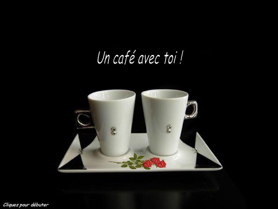 Un café avec toi ! Cliquez pour débuter