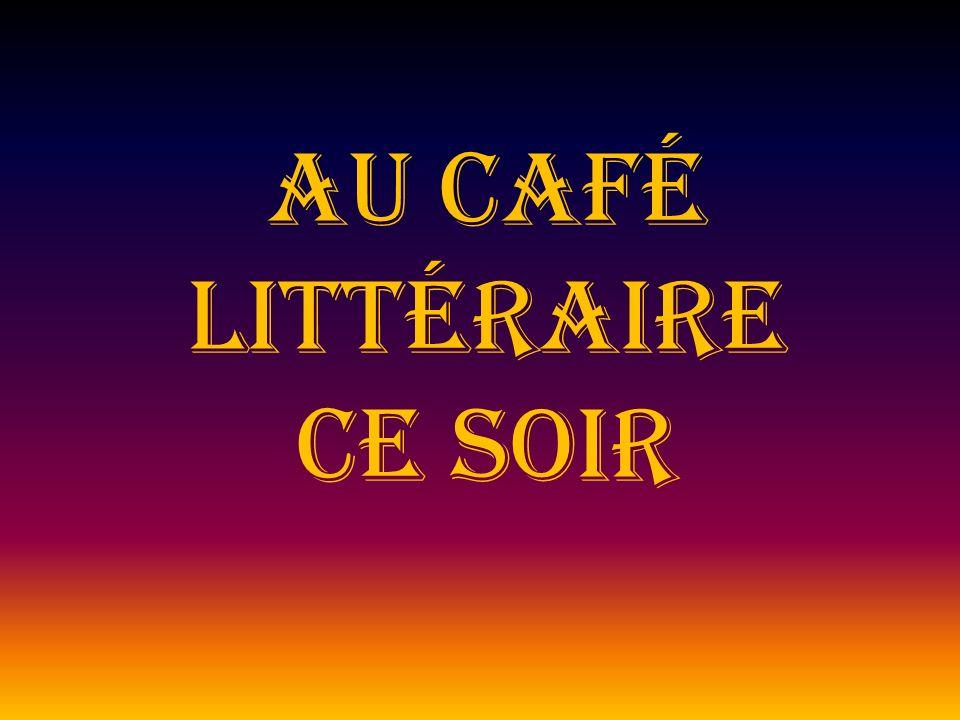 Au café Littéraire ce soir