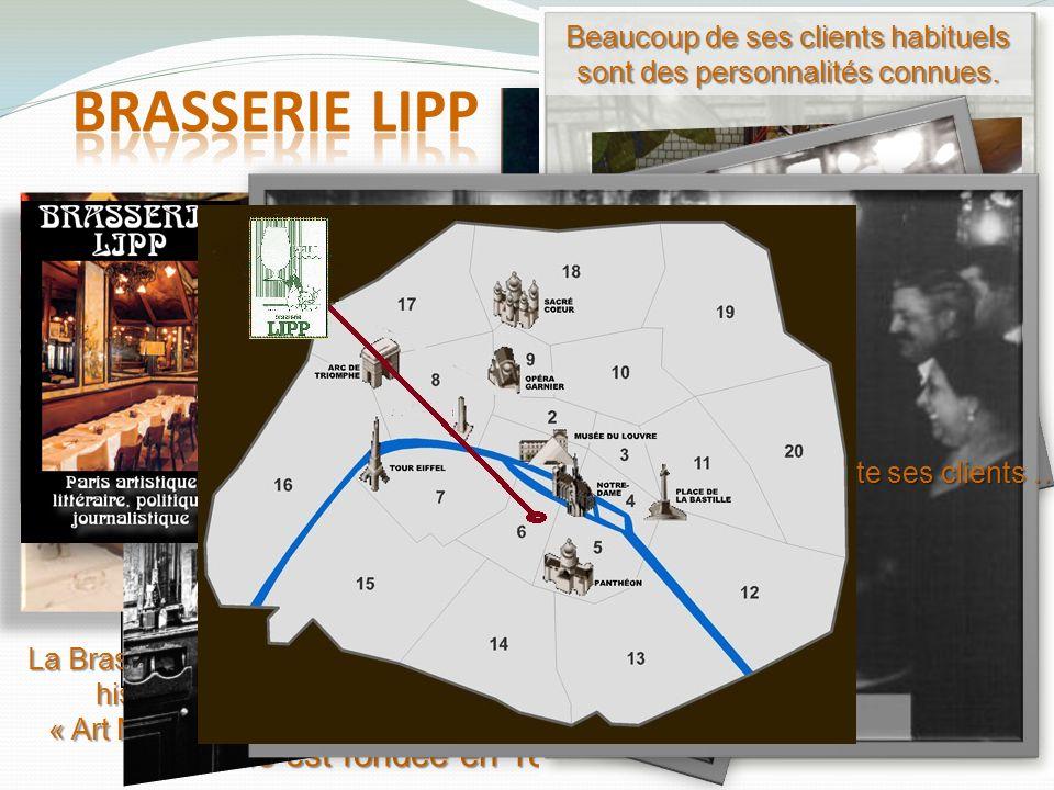 Brasserie Lipp Elle est fondée en 1880 par l Alsacien Léonard LIPP