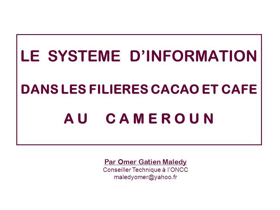 LE SYSTEME D'INFORMATION DANS LES FILIERES CACAO ET CAFE A U C A M E R O U N