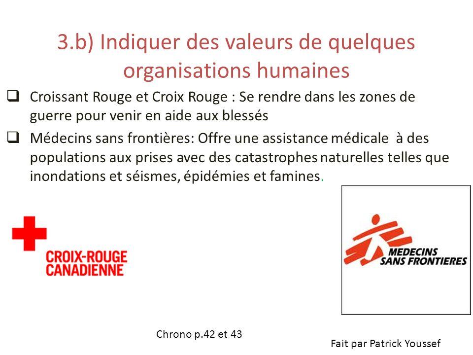 3.b) Indiquer des valeurs de quelques organisations humaines