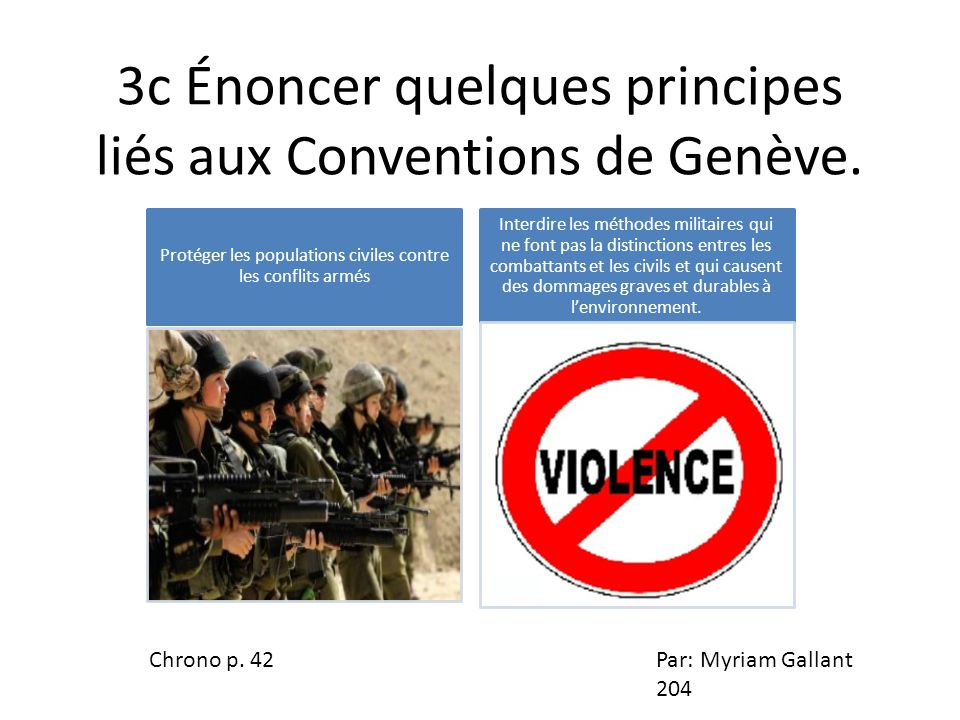 3c Énoncer quelques principes liés aux Conventions de Genève.