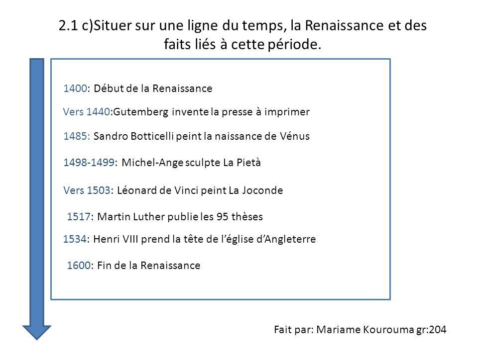 2.1 c)Situer sur une ligne du temps, la Renaissance et des faits liés à cette période.