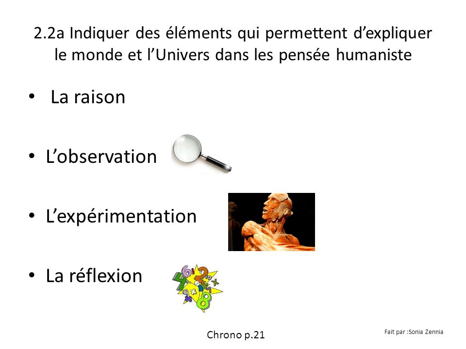 La raison L'observation L'expérimentation La réflexion